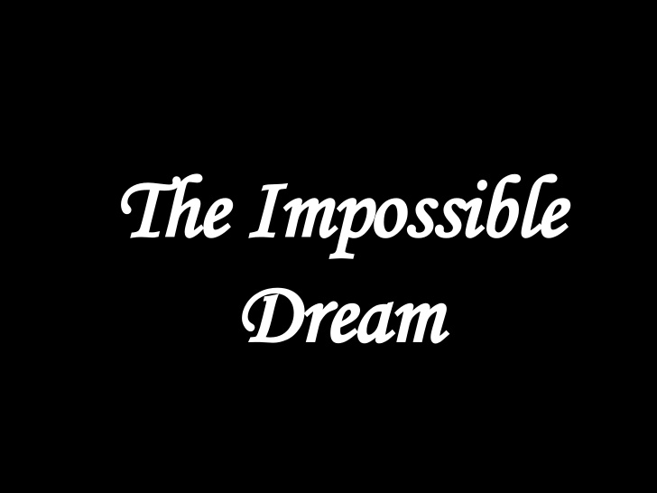 Image result for the impossible dream