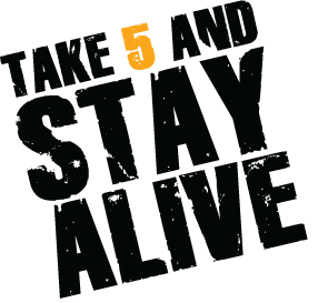 Take-5 stay alive