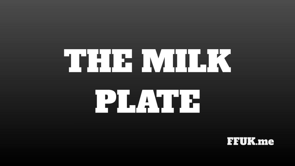 MILK PLATE